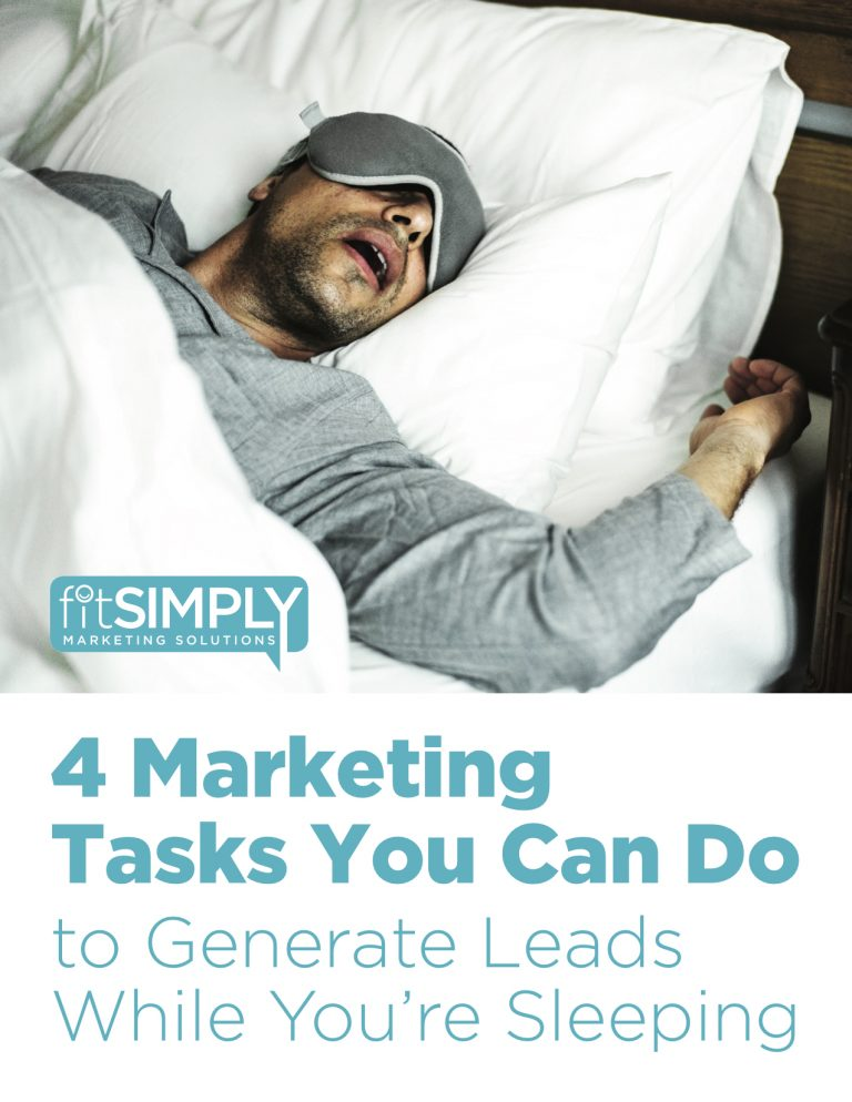 Marketing tactics that will generate leads while you sleep. Get them from FitSimply Marketing.